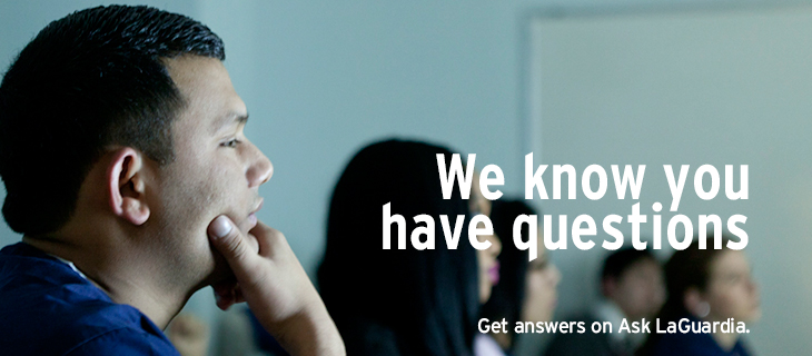 We Know You have Questions. Ask LaGuardia