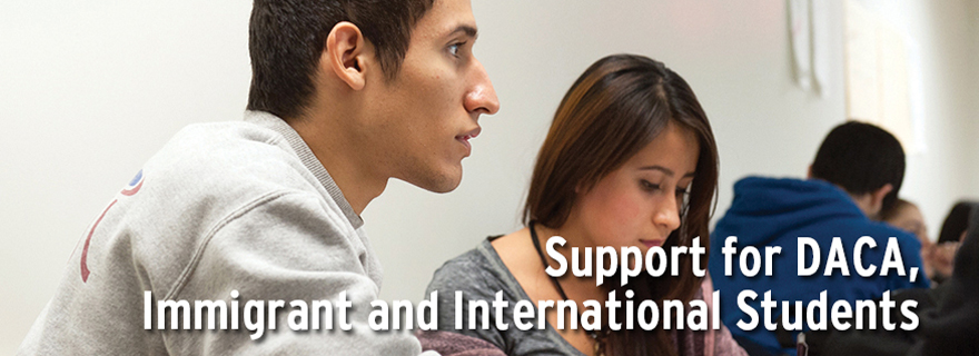 Support for DACA, Immigrant and International Students